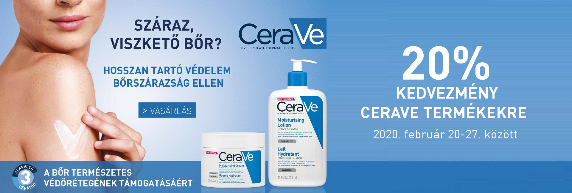 2020. február 20-27. között minden CeraVe terméket 20% kedvezménnyel kínálunk!
