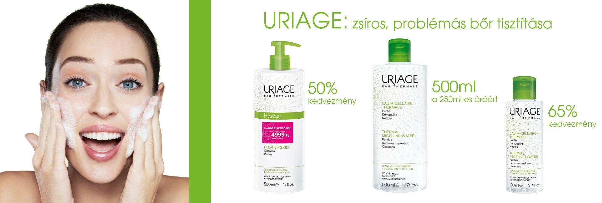Zsíros, problémás bőr tisztítása Uriage termékekkel akár 65% kedvezménnyel!