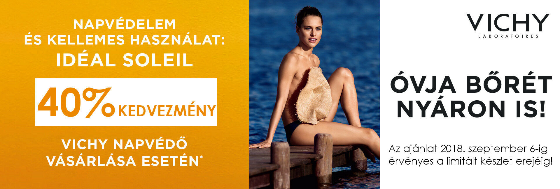 2018. szeptember 6-ig minden Vichy Idéal Soleil napvédő termékre 40% kedvezményt adunk!